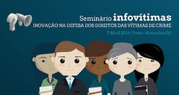 Seminário Infovítimas: Inovação na promoção dos direitos das vítimas